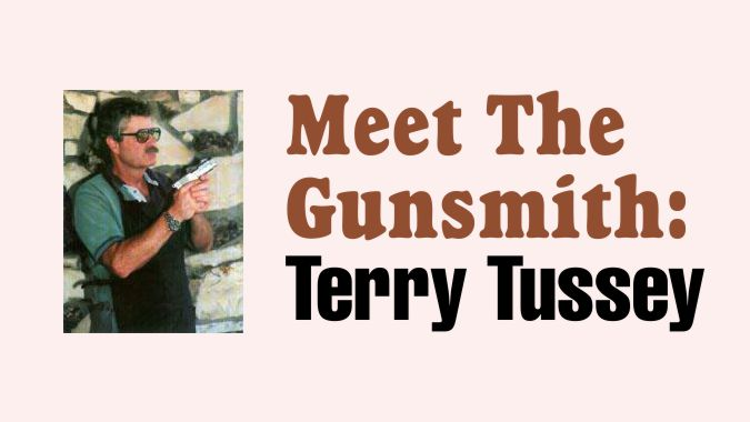 Meet The Gunsmith: Terry Tussey