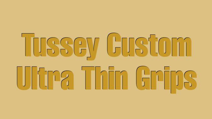 Tussey Custom Ultra Thin Grips