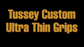 Tussey Custom Ultra Thin Grips