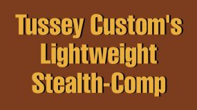 Tussey Custom's Lightweight Stealth-Comp