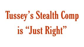 """Tussey's Stealth Comp is """"Just Right"""""""