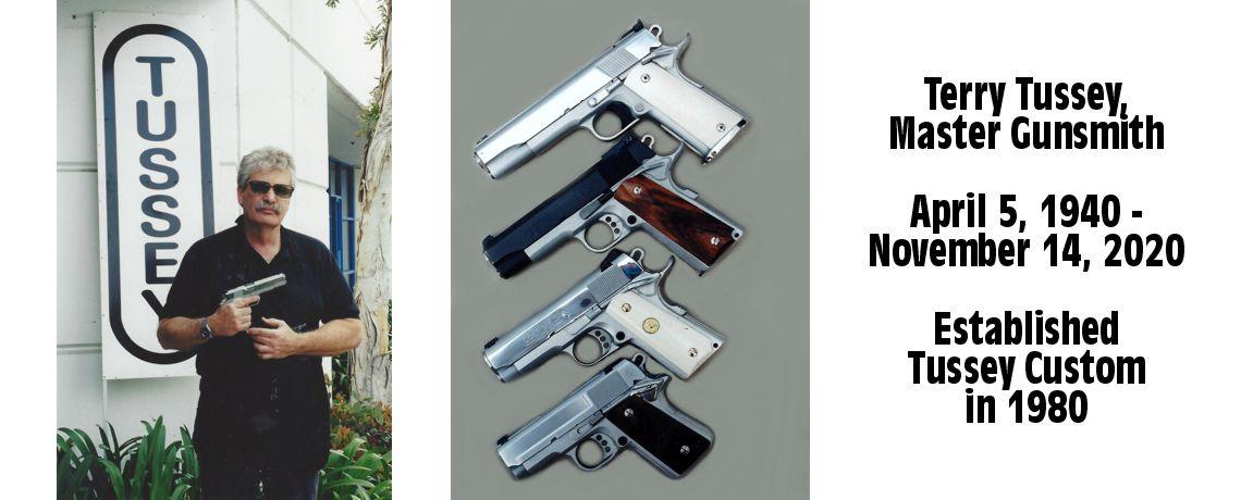 Custom Pistolsmith Terry Tussey Passes Away
